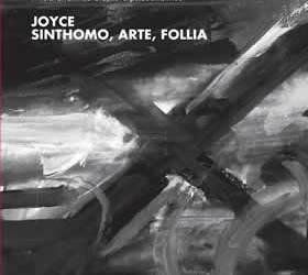 3 – Joyce. Sinthomo, arte, follia